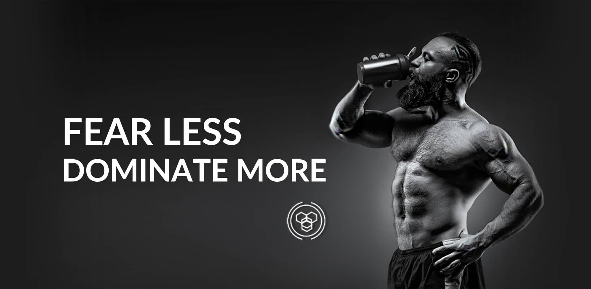 Fear Less Dominate More - Anabolic Health